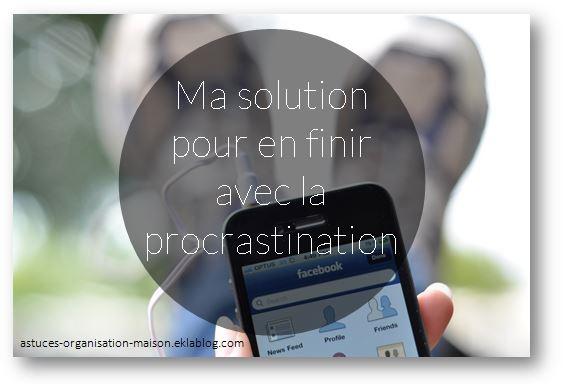 ✿ Ma solution pour en finir avec la procrastination.