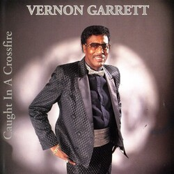 Vernon Garrett - Caught In A Crossfire - Complete CD