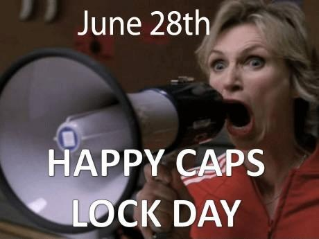 CÉLÉBRONS LE CAPS LOCK DAY !!