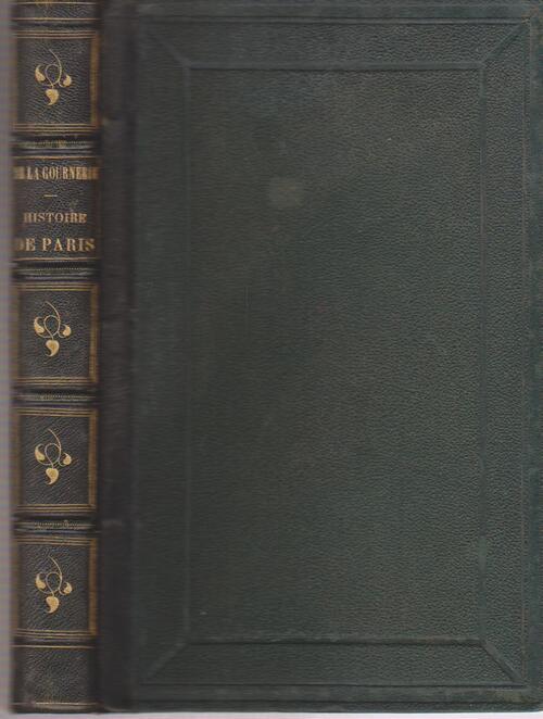 Histoire De Paris Et De Ses Monuments-Deuxieme Edition- Eugene De La Gournerie