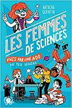 100%bio- Les femmes de sciences vues par une ado un peu vénère