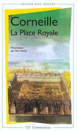 La Place Royale - Pierre Corneille