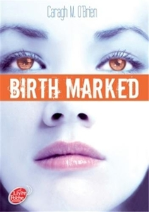 Birth marked, tome 3 : captive, de Caragh M. O'Brien