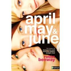 April, May & June, de Robin Benway