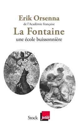 La Fontaine ; Une école buissonnière - Erik Orsenna