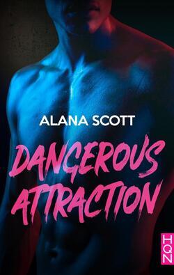 Dangerous attraction - Alana Scott