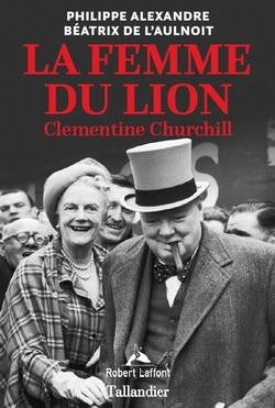 La femme du lion ; Clémentine Churchill - Philippe Alexandre et Béatrix de l'Aulnoît