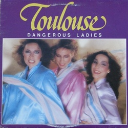 Toulouse - Dangerous Ladies - Complete LP