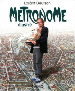 Métronome illustré - Lorant Deutsch