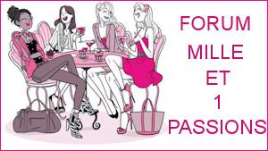 Milles et une passion forum