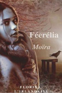 Féerélia, trilogie (Florina Le neindre)