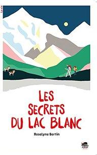 Le secret du lac blanc de Roselyne Bertin