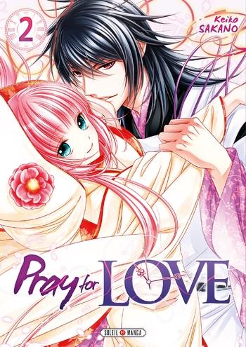 Pray for love - Tome 02 - Keiko Sakano