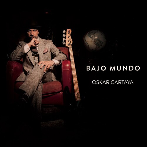 Oskar Cartaya - Bajo Mundo (2017) [Jazz Funk World]