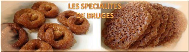Un clic pour voir les spécialités de Bruges - Pour les gourmands et gourmandes !