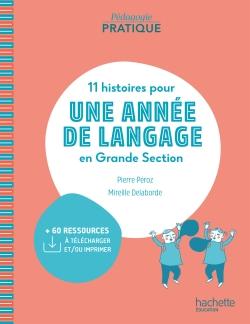 Pédagogie pratique - 11 histoires pour une année de langage en GS  maternelle - Livre - Ed. 2020 - 00- Grand format - Broché | Hachette  Éducation - Enseignants