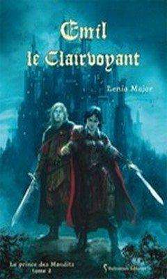 Lenia Major : Le prince des Maudits T2 - Emil le Clairvoyant