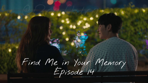 Find Me in Your Memory EP14