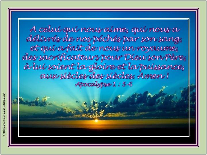 A lui soient la gloire et la puissance - Apocalypse 1 : 5-6