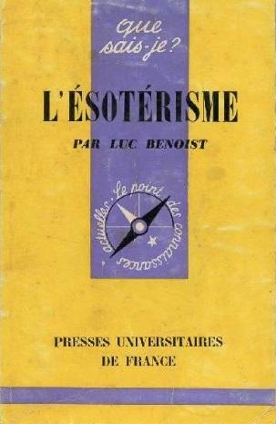 Luc Benoist - L'ésotérisme (Que sais-je N°1031)