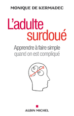 L'adulte surdoué de Monique de Kermadec