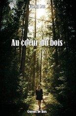 Au cœur du bois