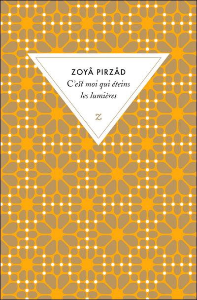 C'est moi qui éteins les lumières Zoya Pirzad bibliolingus blog livre