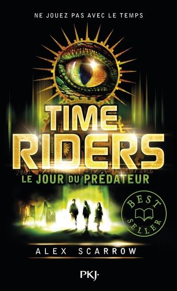 Time riders 2- Le jour du prédateur - Alex Scarrow