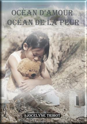 Océan d'amour, océan de peur de Jocelyne Tribot
