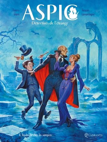 Aspic détectives de l'étrange - Tome 04 Vaudeville chez les vampires - Thierry Gloris & Jacques Lamo