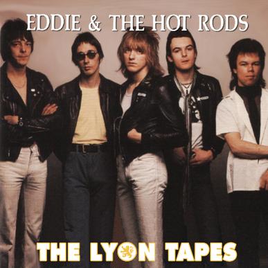 Le choix des lecteurs (18): Eddie and the Hot Rods - Lyon Tapes - 26 juin 1984