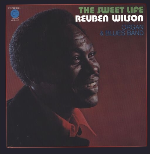"Reuben Wilson : Album "" The Sweet Life "" Groove Merchant ‎Records GM 511 [ US ]"
