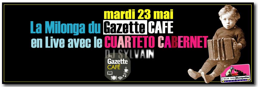 ★ Ce mardi 23 mai LA MILONGA DU GAZETTE CAFE / CUARTETO CABERNET ★