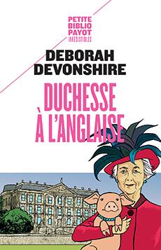 Duchesse à l'anglaise - Deborah Devonshire