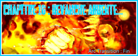 Chapitre 16 : Revanche ardente...