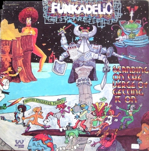 "Funkadelic : Album "" Standing On The Verge Of Getting It On "" Westbound Records WB 1001 [ US ]"