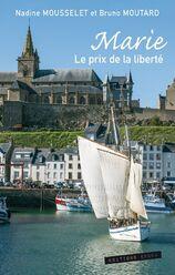 Marie Le prix de la Liberté de N.Mousselet et B.Moutard