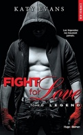 Chronique Fight For Love tome 6 Legend de Katy Evans