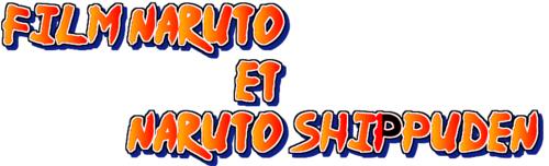 Liste des films Naruto et Naruto Shippuden