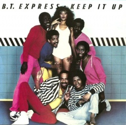 B.T. Express - Keep It Up - Complete LP