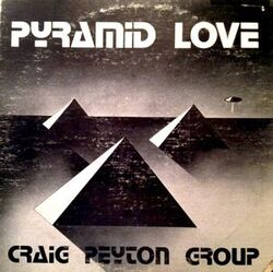 Craig Peyton Group - Pyramid Love - Complete LP