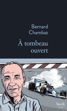 A tombeau ouvert de Bernard Chambeau