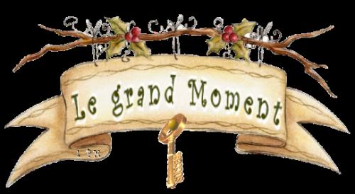Le grand Moment