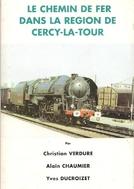 Le Chemin de Fer dans la région de Cercy-la-Tour