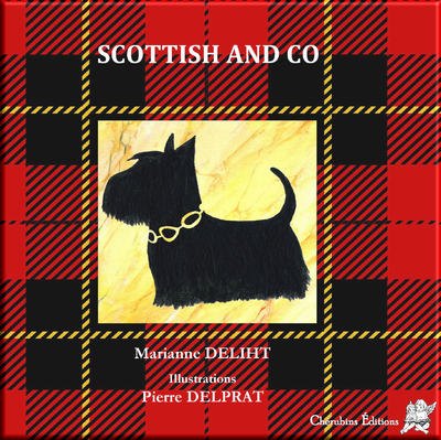 Scottish and Co - Auteure Marianne DELIHT et Illustrateur Pierre DELPRAT