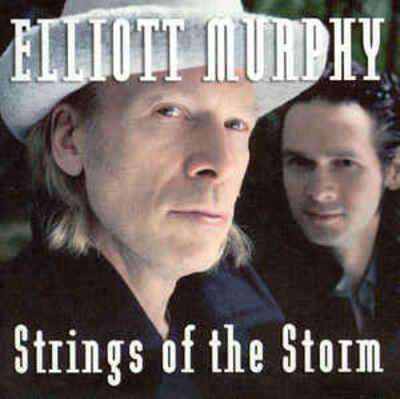6 jours avec Elliott Murphy - Partie 2 1990-2006 : Elliott Murphy (w. Olivier Durand ) - Strings of the Storm (2003)