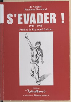 """S'Evader "" de Jo Vareille et Raymond Bertrand"