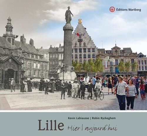 Lille hier / aujourd'hui
