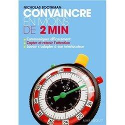 Communication et inlfuence - Convaincre en moins de 2 minutes