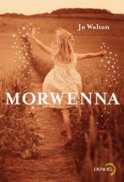 """Morwenna"" de Jo Walton (""Among others"" en VO)"